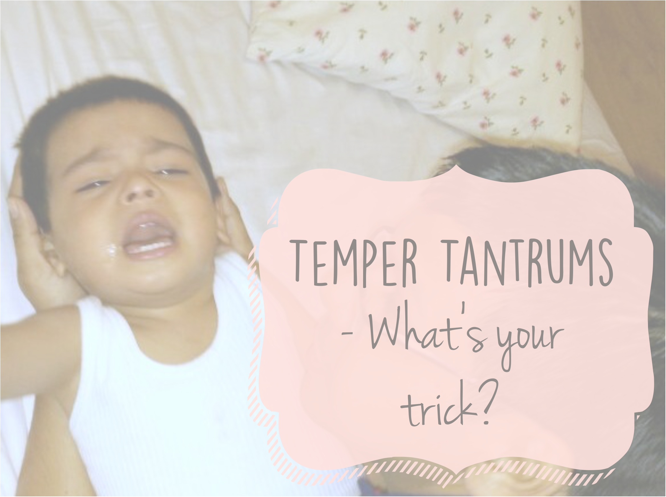 temper tantrums Temper tantrums are actually an important developmental milestone as your  child is learning to process situations and express their frustrations.